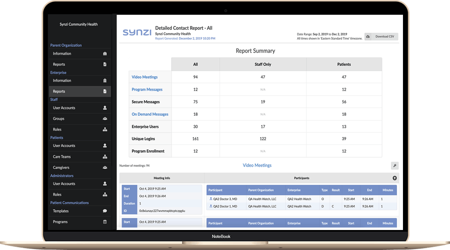 Features easy-to-understand reports and assessments on patients' experience, condition, communicative activity and engagement. Allows your Administrator to easily upload csv data into data visualization tools