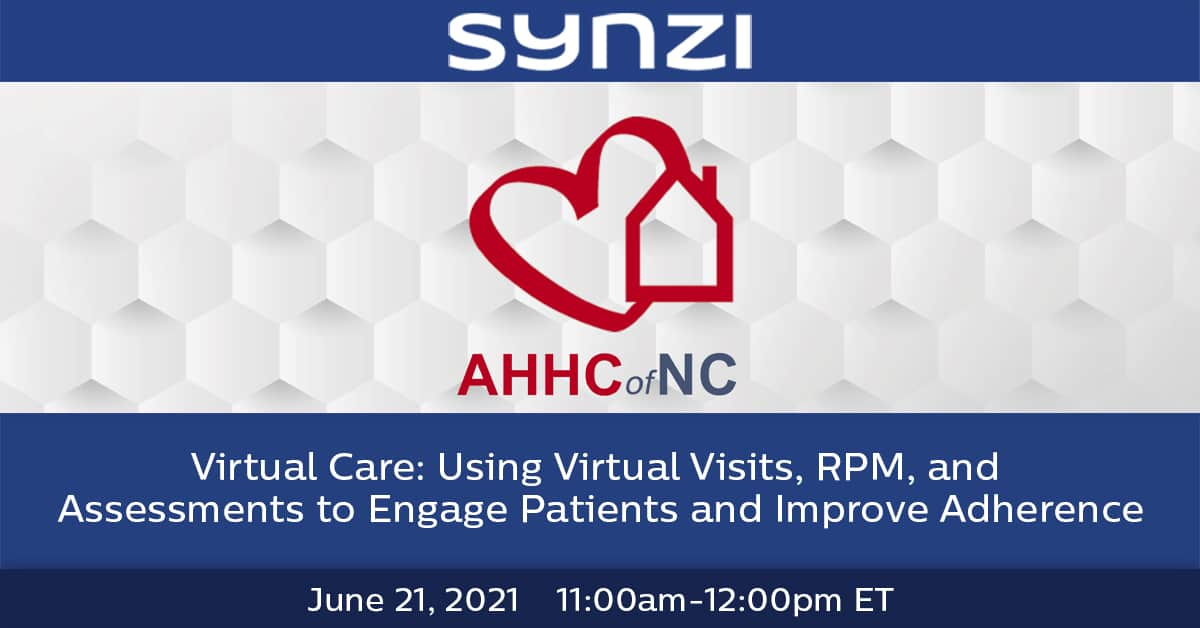 Virtual Care - Using Virtual Visits RPM and Assessments to Engage Patients and Improve Adherence v1